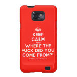 [Crown] keep calm and where the fuck did you come from?!  Samsung Galaxy S2 Cases