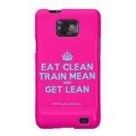 [Crown] eat clean train mean and get lean  Samsung Galaxy S2 Cases