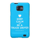 [Love heart] keep calm and be a truck driver  Samsung Galaxy S2 Cases
