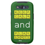KEEP CALM and PLAY GAMES  Samsung Galaxy S3 Cases