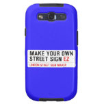 make your own street sign  Samsung Galaxy S3 Cases
