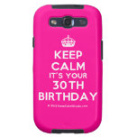 [Crown] keep calm it's your 30th birthday  Samsung Galaxy S3 Cases