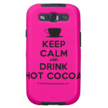 [Cup] keep calm and drink hot cocoa  Samsung Galaxy S3 Cases
