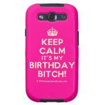 [Crown] keep calm it's my birthday bitch!  Samsung Galaxy S3 Cases
