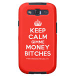 [Crown] keep calm gimme money bitches  Samsung Galaxy S3 Cases