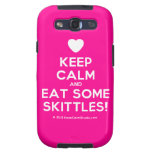 [Love heart] keep calm and eat some skittles!  Samsung Galaxy S3 Cases