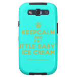 [Cupcake] keepcalm and eat little baby's ice cream  Samsung Galaxy S3 Cases