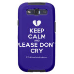 [Broken heart] keep calm and please don't cry  Samsung Galaxy S3 Cases