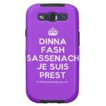 [Crown] dinna fash sassenach je suis prest  Samsung Galaxy S3 Cases