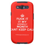 [Crown] fuck it it my bornday month cant keep calm  Samsung Galaxy S3 Cases