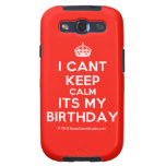 [Crown] i cant keep calm its my birthday  Samsung Galaxy S3 Cases