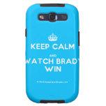 [Crown] keep calm and watch brady win  Samsung Galaxy S3 Cases