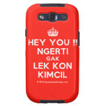 [Crown] hey you !! ngerti gak lek kon kimcil  Samsung Galaxy S3 Cases