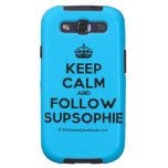 [Crown] keep calm and follow supsophie  Samsung Galaxy S3 Cases