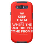 [Crown] keep calm and where the fuck did you come from?!  Samsung Galaxy S3 Cases