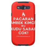 [Campfire] pacaran ambek kimcil iku kudu sabar cok!  Samsung Galaxy S3 Cases