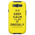 [UK Flag] keep calm i'll do it dreckly  Samsung Galaxy S3 Cases