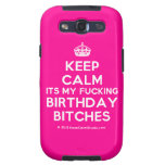 [Crown] keep calm its my fucking birthday bitches  Samsung Galaxy S3 Cases