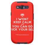 [Crown upside down] i wont keep calm and you can go fuck your self  Samsung Galaxy S3 Cases
