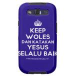 [Crown] keep woles dan katakan yesus selalu baik  Samsung Galaxy S3 Cases