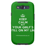 [Dancing crown] keep calm but your girlf's still on my line  Samsung Galaxy S3 Cases