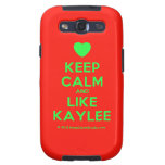 [Love heart] keep calm and like kaylee  Samsung Galaxy S3 Cases