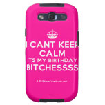 [Crown] i cant keep calm its my birthday bitchessss  Samsung Galaxy S3 Cases
