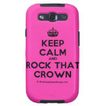 [Crown] keep calm and rock that crown  Samsung Galaxy S3 Cases