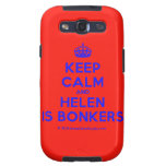 [Crown] keep calm and helen is bonkers  Samsung Galaxy S3 Cases