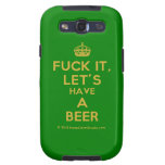 [Crown] fuck it, let's have a beer  Samsung Galaxy S3 Cases