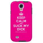 [Crown] keep calm and suck my dick  Samsung Galaxy S4 Cases