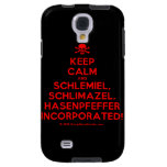 [Skull crossed bones] keep calm and schlemiel, schlimazel, hasenpfeffer incorporated!  Samsung Galaxy S4 Cases