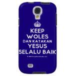 [Crown] keep woles dan katakan yesus selalu baik  Samsung Galaxy S4 Cases