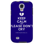[Broken heart] keep calm and please don't cry  Samsung Galaxy S4 Cases