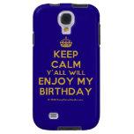 [Crown] keep calm y'all will enjoy my birthday  Samsung Galaxy S4 Cases