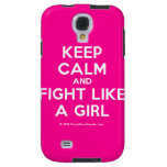 keep calm and fight like a girl  Samsung Galaxy S4 Cases