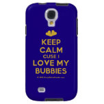 [Two hearts] keep calm cuse i love my bubbies  Samsung Galaxy S4 Cases