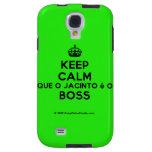 [Crown] keep calm que o jacinto é o boss  Samsung Galaxy S4 Cases