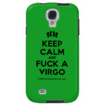 [Feet] keep calm and fuck a virgo  Samsung Galaxy S4 Cases