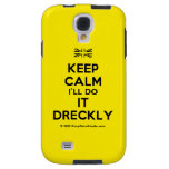 [UK Flag] keep calm i'll do it dreckly  Samsung Galaxy S4 Cases