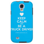 [Love heart] keep calm and be a truck driver  Samsung Galaxy S4 Cases