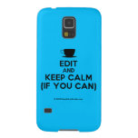 [Cup] edit and keep calm (if you can)  Samsung Galaxy S5 Cases