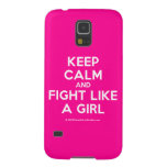 keep calm and fight like a girl  Samsung Galaxy S5 Cases