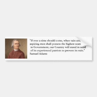 "samuel_adams, ""If ever a time should come, when... Bumper Sticker"