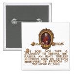 Samuel Adams, Irate and Tireless Guy Pinback Buttons