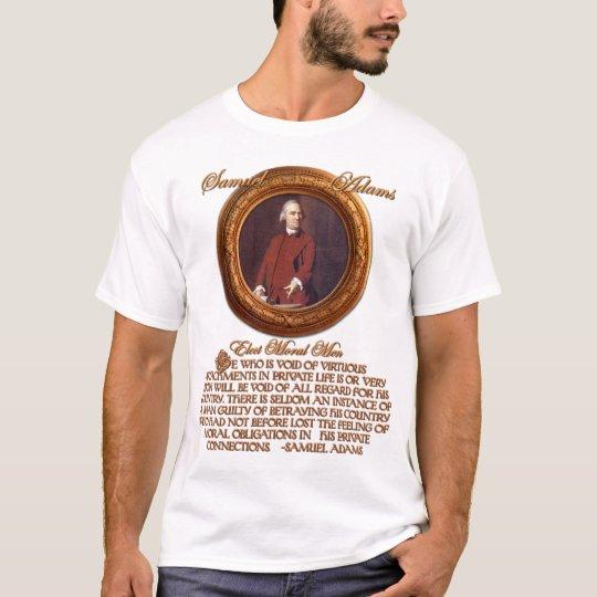 Samuel Adams on Electing Moral Men T-Shirt