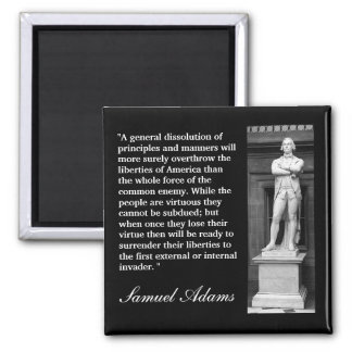 "Samuel Adams Quote ""A general dissolution..."" 2 Inch Square Magnet"
