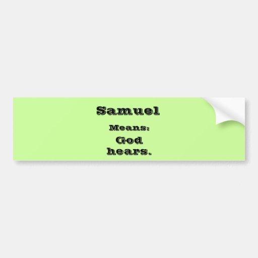 Samuel Car Bumper Sticker