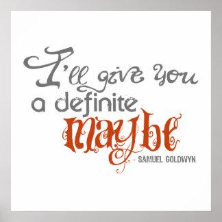 Samuel Goldwyn Definite Maybe Quote Print