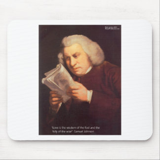 Samuel Johnson Love Is Wisdom Gifts Cards Etc Mouse Pad